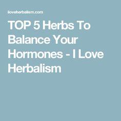 TOP 5 Herbs To Balance Your Hormones - I Love Herbalism