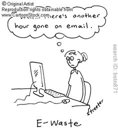 E-waste - 'Well there's another hour gone on email.'