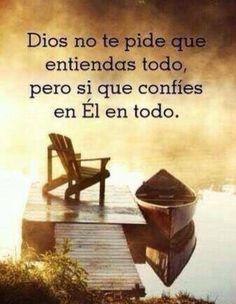 Dios me dice que requiero fe y paciencia... que CONFIAR en El es lo mejor...♡
