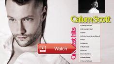 Calum Scott Playlist New Best Of Calum Scott Top Hits 17 Music Cover  Calum Scott Playlist New Best Of Calum Scott Top Hits 17 Music Cover