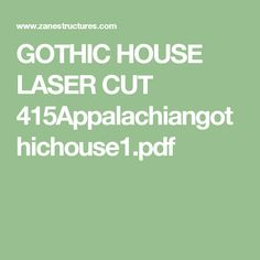 GOTHIC HOUSE LASER CUT 415Appalachiangothichouse1.pdf