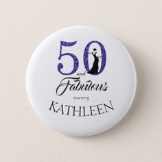 50 and Fabulous Birthday Party Custom Name Button  $3.35  by HappyDolphinStudio  - cyo customize personalize unique diy idea