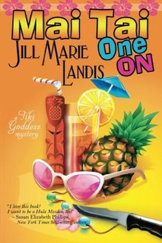 Mai Tai One on (2011) (The first book in the Tiki Goddess series) A novel by Jill Marie Landis