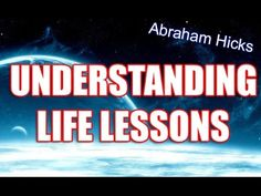 Abraham Hicks 2014 Understanding The Meaning Of Life Lessons - Expansion: If you fail to keep up with your expansion you create a gap between you and. You then experience the discomfort of resistance.