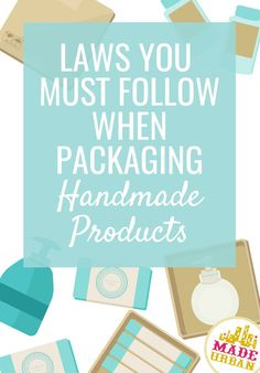handmade products It doesnt matter how small your handmade business is or how many products you sell in a year, you must the packaging laws explained in this article. Etsy Business, Craft Business, Business Names, Online Business, Handmade Home, Handmade Products, Selling Handmade Items, Bath Products, Starting A Business