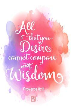 Do I desire wisdom more than anything?