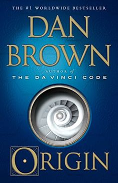 Read Origin: A Novel (Robert Langdon) thriller suspense book by Dan Brown . Robert Langdon, Harvard professor of symbology, arrives at the ultramodern Guggenheim Museum Bilbao to attend the unvei Dan Brown, Robert Langdon, Best Novels, Thing 1, Reading Challenge, Page Turner, Popular Books, Book Club Books, Book Lists