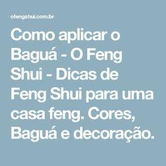 Como aplicar o Baguá - O Feng Shui - Dicas de Feng Shui para uma casa feng. Cores, Baguá e decoração. Feng Shui Dicas, Marketing, Arquitetura, Recipes, Appliques, Houses