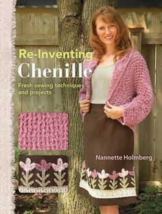 Re-Inventing Chenille: Fresh Sewing Techniques and Projects - Nannette Holmberg - Google Books