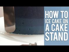 How to Ice a Cake on a Cake Stand - YouTube