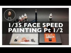 Paint a 1/35 Face like a Pro in less than 20 minutes, pt 1/2 - YouTube