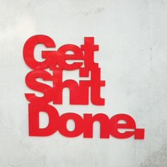 Get Sh*t Done Sign Red design inspiration on Fab.