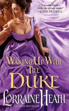 """Read """"Waking Up With the Duke"""" by Lorraine Heath available from Rakuten Kobo. """"Lorraine Heath's books are always magic."""" —Cathy Maxwell """"She writes the most powerfully moving love stories in romance. Historical Romance Novels, Romance Novel Covers, Thing 1, Lorraine, Bestselling Author, Wake Up, Free Books, The Book, Duke"""