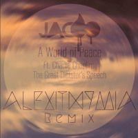 Jacoo - A World of Peace ft. Charlie Chaplin (Alexithymia Remix) by Alexithymia on SoundCloud