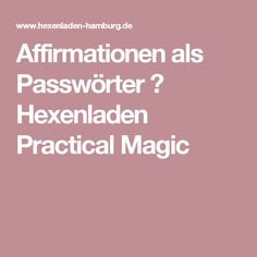 Affirmationen als Passwörter ★ Hexenladen Practical Magic