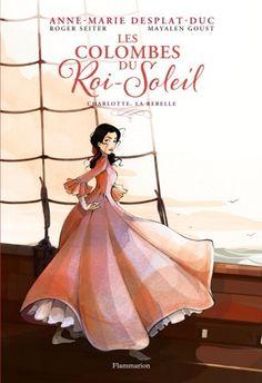 Les BD de l'été : Les Colombes du Roi-Soleil Tome 3 : Charlotte, la rebelle : Les Sandales d'Empédocle librairie jeunesse
