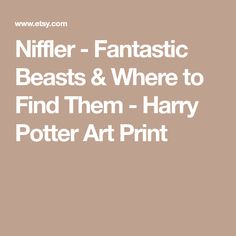Niffler - Fantastic Beasts & Where to Find Them - Harry Potter Art Print