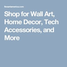 Shop for Wall Art, Home Decor, Tech Accessories, and More