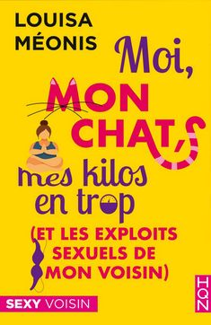 Buy Moi, mon chat, mes kilos en trop (et les exploits sexuels de mon voisin) by Louisa Méonis and Read this Book on Kobo's Free Apps. Discover Kobo's Vast Collection of Ebooks and Audiobooks Today - Over 4 Million Titles! Gary Chapman, Get Reading, Reading Lists, Feel Good Books, Books To Read, Pdf Book, Reading Online, Books Online, Ebooks Pdf