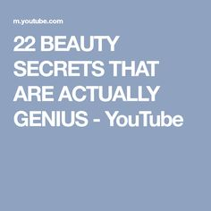 22 BEAUTY SECRETS THAT ARE ACTUALLY GENIUS - YouTube