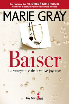 Buy Baiser, tome La vengeance de la veuve joyeuse by Marie Gray and Read this Book on Kobo's Free Apps. Discover Kobo's Vast Collection of Ebooks and Audiobooks Today - Over 4 Million Titles! Veuve, Saint Jean, Guy, Free Reading, Book Lovers, Marie, Free Apps, Audiobooks, This Book