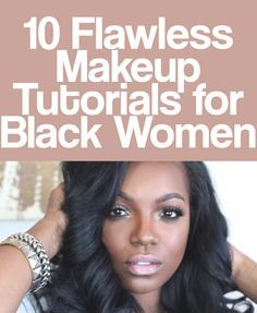 10 Flawless Makeup Tutorials for Black Women