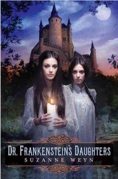Dr. Frankenstein's Daughters by Suzanne Weyn
