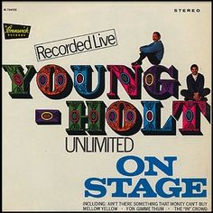 """On Stage"" (1967, Brunswick) by Young-Holt Unlimited."