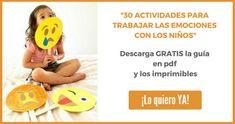 30 Actividades para trabajar las EMOCIONES con NIÑOS [con guía en pdf DESCARGABLE e imprimibles]