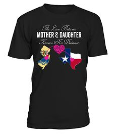 The Love Between Mother and Daughter Knows No Distance New Jersey Texas State T-Shirt #LoveNoDistance