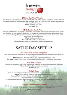 2/4 ~ FOREVER TWILIGHT IN FORKS is proud to present the introductory schedule for our Fall 2015 festival celebrating ten years of Stephenie Meyer's love story, The Twilight Saga. Please join your fandom family, actor Erik Odom and The Olympic Coven from Sept 10th- 13th, here in the town that Stephenie chose as home for her vampire family and her lonely high school girl who we followed into their world. Tickets go on sale Feb 9th when our site goes live at www.forevertwilightinforks.com