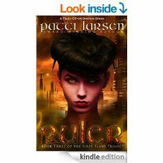 Amazon.com: Ruler (Book Three: The First Plane Trilogy) eBook: Patti Larsen, Annetta Ribken, Jennifer Wingard, Valerie Bellamy: Kindle Store...