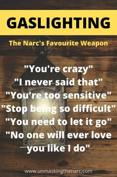103 Common Narcissist Gaslighting Phrases | Unmasking the Narc Narcissistic Supply, Low Self Worth, Youre Crazy, Gaslighting, Love You, Let It Be, Stand Up, Letting Go, Sayings