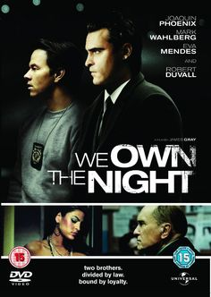 """We Own The Night (2007) directed by James Gray, starring Joaquin Phoenix, Mark Wahlberg, Robert Duvall and Eva Mendes. """"A New York nightclub manager tries to save his brother and father from Russian mafia hit men."""""""