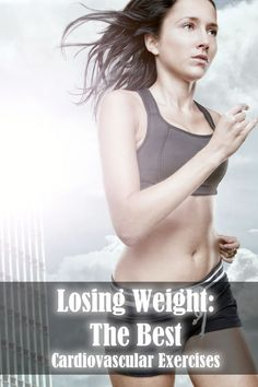 Losing Weight: The Best Cardiovascular Exercises