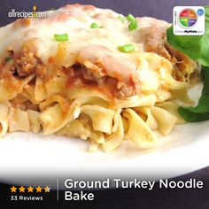 "Ground Turkey Noodle Bake | ""Excellent, quick, easy, nutritional. My guys wanted second helpings, big winner!"""