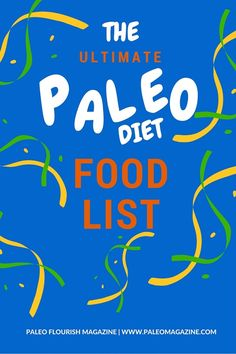 Get this complete Paleo Diet Food List - you can view the entire list here or download the Paleo diet food list PDF to reference wherever you go.