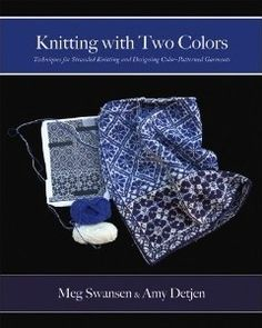 Knitting with Two Colors, Meg Swansen and Amy Detjen. (MS can be very old-fashioned in her designs, but she is one of the most technically interesting and proficient knitters on the planet. My total knitting crush. Knitting Books, Crochet Books, Knit Crochet, Hand Knitting, Learn How To Knit, How To Purl Knit, Norwegian Design, Cover Design, Knit In The Round