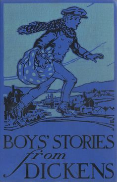 DD--Child's Garden of Charming Books--Dickens, Charles--Boys' Stories from Dickens--Winston, 1929--01   by Sundance Collections