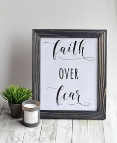"Free 8x10 Printable ""Faith over Fear"" Easy Decor Idea! You can print this, frame it, and display it today!  The free Christian wall art is great for your living room, bedroom, or on your end table.  Perfect message for this season and its FREE to print!  #faithoverfear #christianfreeprintable #inspirational #frugaldecor #wallart #printablewallart"