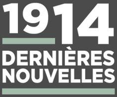 1914 Dernières nouvelles - Jour après jour jusqu'au début de la guerre