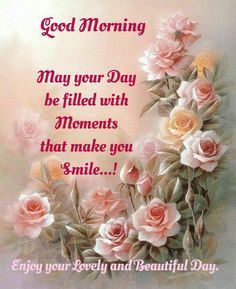 Good Morning Quotes : You bless my day and always make me smile, my sweet friend Cynthia J. Ly Good Morning Quotes : You bless my day and always make me smile my sweet friend Cynthia J. Good Morning Beautiful Quotes, Happy Morning Quotes, Good Morning Quotes For Him, Good Morning Inspirational Quotes, Morning Greetings Quotes, Good Morning Messages, Good Night Quotes, Inspirational Photos, Happy Quotes