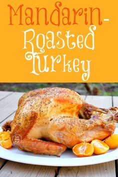 Mandarin Roasted Turkey-- SOOOO yummy and moist! Perfect Paleo turkey recipe, and you can even use this recipe for pork tenderloin!