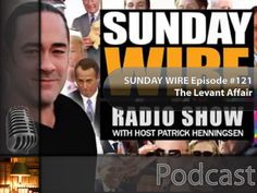 Sunday Wire Episode 121 - The Levant Affair - Helpful Tidbits