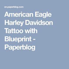 American Eagle Harley Davidson Tattoo with Blueprint - Paperblog