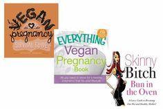 Must-reads for vegan pregnancy.....sooner rather than later I hope...
