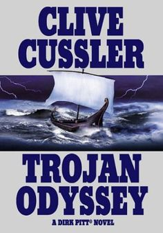 Trojan Odyssey (Dirk Pitt Adventure, book by Clive Cussler I Love Books, Good Books, Books To Read, Clive Cussler Books, Best Novels, Pitta, So Little Time, Bestselling Author, Adventure