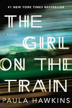 The Girl On The Train by Paula Hawkins | 29 Books You Should Definitely Bring To The Beach This Summer
