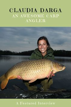 Claudia Darga: An Interview With a Modern Carp Angler Carp Fishing, Fishing Tips, Fishing Adventure, Discovery, Interview, Pictures, Photos, Grimm