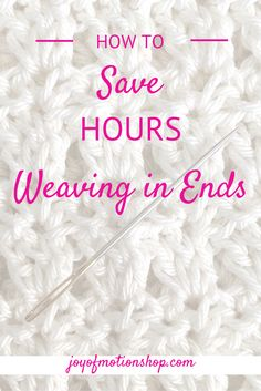 How to save hours weaving in ends - The quick & easy way to save time while crocheting. Have you been frustrated after you finished crocheting a project?